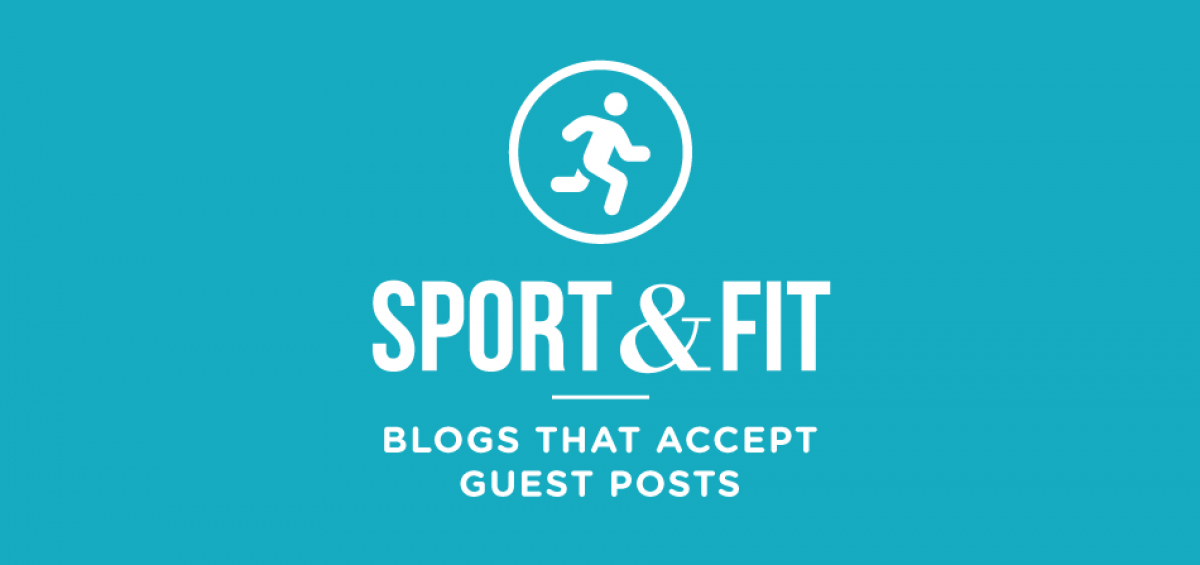 sport fittness blogs-that-accept-guest-posts